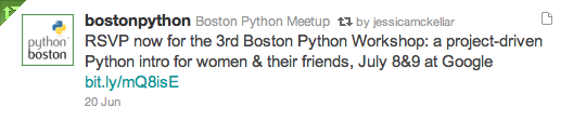 A tweet reading 'RSVP now for the 3rd Boston Python Workshop: a project-driven Python intro for women & their friends, July 8&9 at Google'