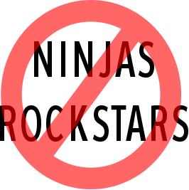 No Ninjas or Rockstars