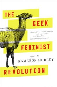 cover image of The Geek Feminist Revolution by Kameron Hurley