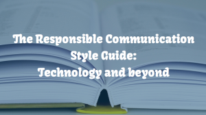 The Responsible Communication Style Guide: Technology and Beyond (Kickstarter promo image)